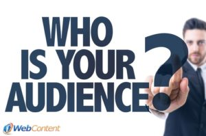 Your inbound marketing strategy should address who your audience is.